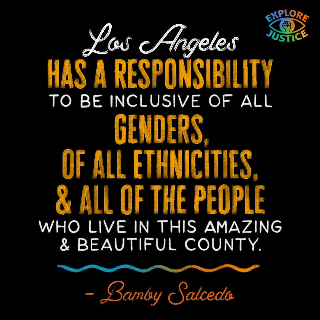 Bamby Salcedo Qoute: LA Has a Responsibility to be Inclusive to All Genders of All Ethnicities and All of the People